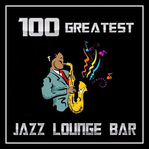 100 GREATEST JAZZ LOUNGE BAR