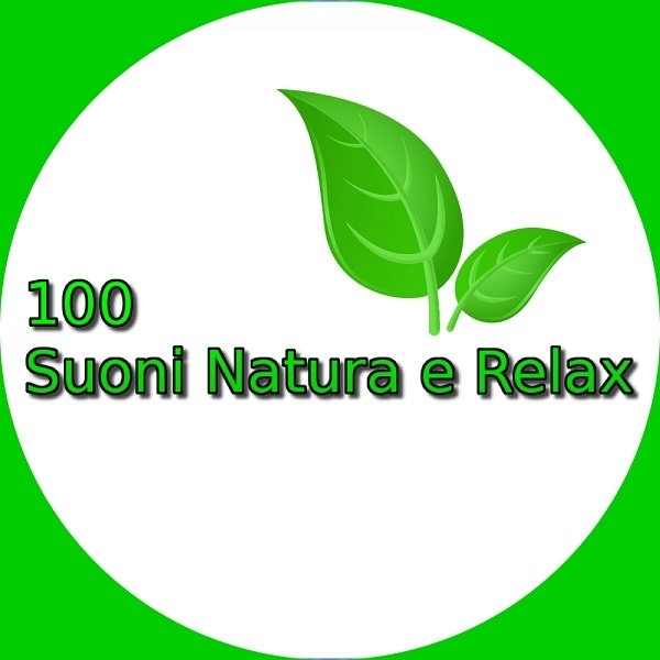 100 SUONI NATURA E RELAX