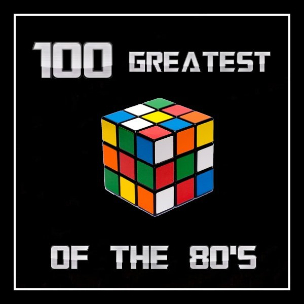100 GREATEST OF THE 80S
