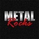 Metal Rocks