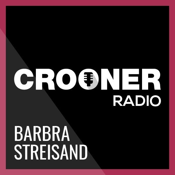 Barbra Streisand - Crooner Rad